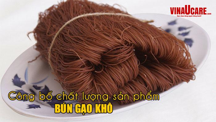 Thủ tục công bố chất lượng sản phẩm Bún gạo khô (Ảnh VinaUCare)