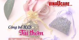 Công bố TCCS túi thơm